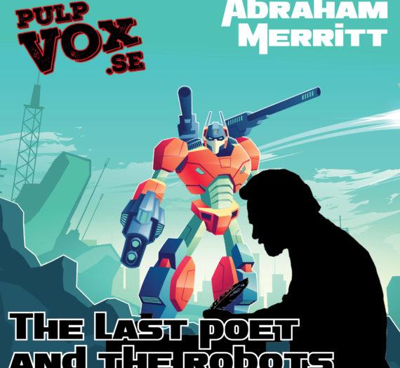 The last poet and the robots – Abraham Merritt