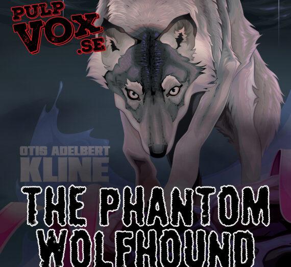 The Phantom Wolfhound – Otis Adelbert Kline